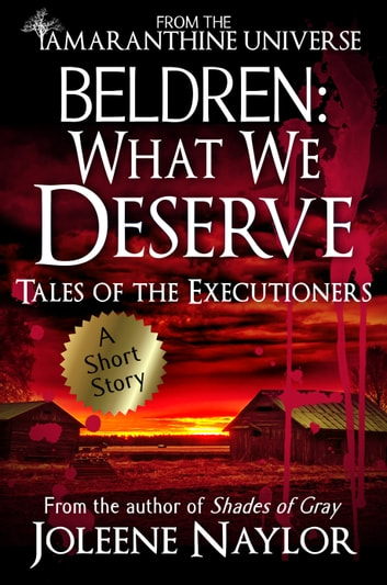 Beldren: What We Deserve (Tales of the Executioners) ebook by Joleene Naylor