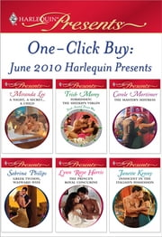 One-Click Buy: June 2010 Harlequin Presents - A Night, A Secret...A Child\Forbidden: The Sheikh's Virgin\The Master's Mistress\Greek Tycoon, Wayward Wife\The Prince's Royal Concubine\Innocent in the Italian's Possession ebook by Miranda Lee,Trish Morey,Carole Mortimer,Sabrina Philips,Lynn Raye Harris,Janette Kenny