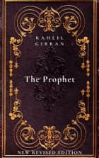 The Prophet - New Revised Edition ebook by