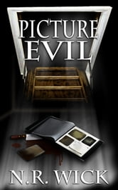 Picture Evil ebook by N.R. Wick