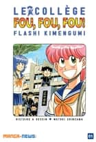 Le collège fou, fou, fou! Flash! Kimengumi Tome 1 ebook by Motoei Shinzawa