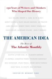 The American Idea - The Best of the Atlantic Monthly ebook by Robert Vare