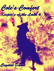 Cole's Comfort ebook by Crystal Dawn