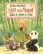 Lost and Found - Adèle & Simon in China ebook by Barbara McClintock