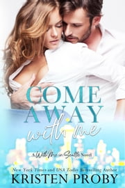 Come Away With Me - A With Me In Seattle Novel ebook by Kristen Proby