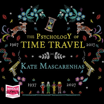 The Psychology of Time Travel audiobook by Kate Mascarenhas