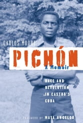 Pichon: Race and Revolution in Castro's Cuba: A Memoir ebook by Moore, Carlos