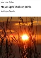 Neue Sprechakttheorie - Kritik an Searle ebook by Joachim Stiller