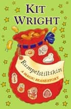 Rumpelstiltskin: A Magic Beans Story ebook by Kit Wright