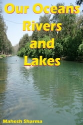 Our Oceans, Rivers and Lakes ebook by Mahesh Dutt Sharma