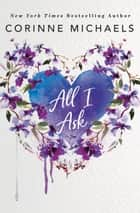 All I Ask ebook by Corinne Michaels