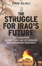 The Struggle for Iraq's Future ebook by Zaid Al-Ali