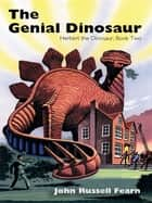 The Genial Dinosaur - Herbert the Dinosaur, Book Two ebook by John Russell Fearn