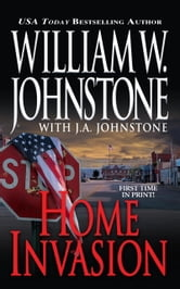 Home Invasion ebook by William W. Johnstone,J.A. Johnstone