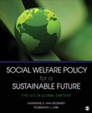 Social Welfare Policy for a Sustainable Future - The U.S. in Global Context ebook by Dr. Katherine S. van Wormer,Rosemary J. (June) Link
