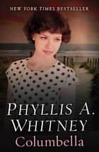 Columbella ebook by Phyllis A. Whitney