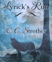 Lyrick's Run ebook by C.E Strother