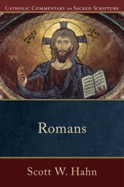 Romans (Catholic Commentary on Sacred Scripture) ebook by Scott W. Hahn, Peter Williamson, Mary Healy