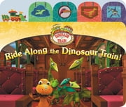 Ride Along the Dinosaur Train! ebook by Grosset & Dunlap,Emily Cook