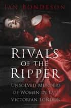 Rivals of the Ripper ebook by Jan Bondeson