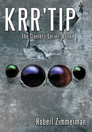 Krr'Tip - The Clanless Series: Book 1 ebook by Robert Zimmerman