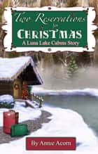 Two Reservations for Christmas ebook by Annie Acorn