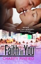 Faith in You - Contemporary Romance Novel ebook by Charity Pineiro