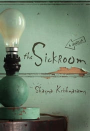 The Sickroom ebook by Shayna Krishnasamy