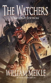 The Watchers Trilogy- Omnibus Edition ebook by William Meikle