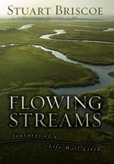 Flowing Streams - Journeys of a Life Well Lived ebook by Stuart Briscoe