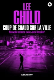 Coup de chaud sur la ville ebook by Lee Child