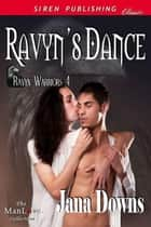 Ravyn's Dance ebook by Jana Downs