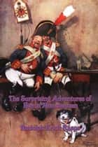 The Surprising Adventures Of Baron Munchausen ebook by Rudolph Erich Raspe