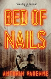 Bed of Nails ebook by Antonin Varenne,Sian Reynolds