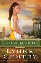 Return to Exile - A Novel ebook by Lynne Gentry