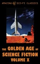 The Golden Age of Science Fiction - Volume X ebook by Fritz Leiber, Roger Dee, Harry Harrison,...