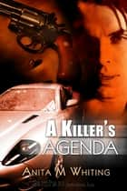A Killer's Agenda ebook by Anita M. Whiting