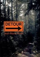 DETOUR ebook by Jean Marie Rusin