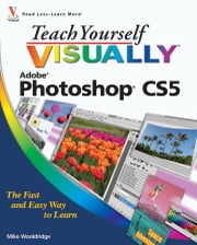 Teach Yourself VISUALLY Photoshop CS5 ebook by Mike Wooldridge