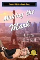 Making the Mark ebook by Laura Kitchell