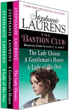The Bastion Club - Bastion Club Novels 1, 2, and 3 ebook by Stephanie Laurens