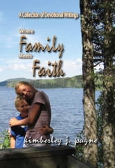 Where Family Meets Faith ebook by Kimberley Payne