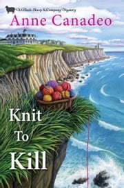 Knit to Kill ebook by Anne Canadeo