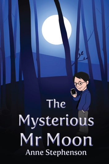 The Mysterious Mr. Moon ebook by Anne Stephenson