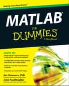 MATLAB For Dummies ebook by Jim Sizemore, John Paul Mueller