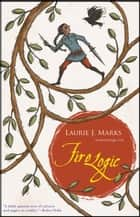 Fire Logic ebook by Laurie J. Marks