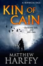Kin of Cain - A Short Bernicia Tale ebook by Matthew Harffy