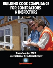 Building Code Compliance for Contractors and Inspectors ebook by Underwood, Lynn