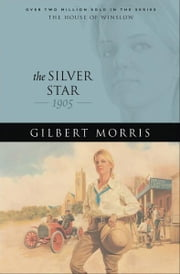Silver Star, The (House of Winslow Book #20) ebook by Gilbert Morris