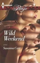 Wild Weekend ebook by Susanna Carr